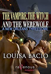 The Vampire, the Witch and the Werewolf: A New Orleans Threesome