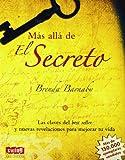 Más allá de El Secreto: Las claves del best seller y nuevas revelaciones para mejorar tu vida (Spanish Edition)