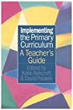 Implementing the Primary Curriculum, Kate Ashcroft, David Palacio, 0750705930