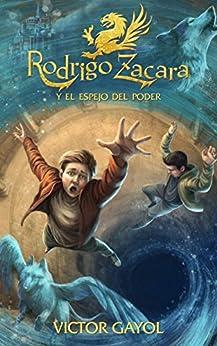 Rodrigo Zacara y el Espejo del Poder de [Gayol, Víctor]