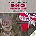 Endlich bewusst sein!: Teil 2 (Seminar Life) Hörbuch von Kurt Tepperwein Gesprochen von: Kurt Tepperwein