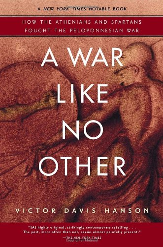 A War Like No Other: How the Athenians and Spartans Fought the Peloponnesian War [Victor Davis Hanson] (Tapa Blanda)