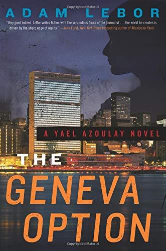 The Geneva Option: A Yael Azoulay Novel: Amazon.es: Adam ...