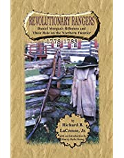 Revolutionary Rangers: Daniel Morgan's Riflemen and Their Role on the Northern Frontier, 1778-1783