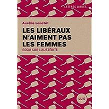 Les libéraux n'aiment pas les femmes: Essai sur l'austérité (French Edition)