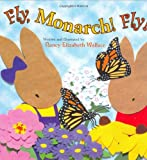 Fly, Monarch! Fly!, Nancy Elizabeth Wallace, 076145425X