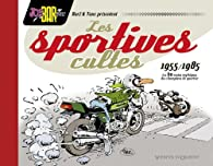Joe Bar Team : Les sportives cultes (1955-1985) / 60 motos mythiques des champions de quartier par Christian Debarre