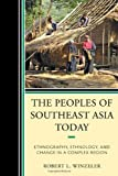 The Peoples of Southeast Asia Today, Robert Winzeler, 0759118620