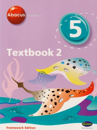 Abacus Evolve Year 5/P6 Textbook 2 Framework Edition (Abacus Evolve Fwk (2007)) (No. 2)