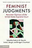 Feminist Judgments: Rewritten Opinions of the United States Supreme Court (Feminist Judgment Series: Rewritten Judicial Opinions)