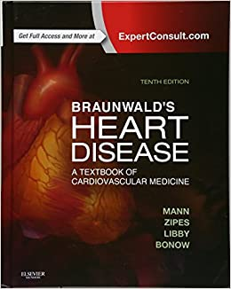 Braunwald's Heart Disease: A Textbook of Cardiovascular Medicine, Single Volume, 10e 9781455751341 General at amazon