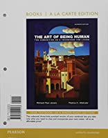 The Art of Being Human: The Humanities as a Technique for Living -- Books a la Carte (11th Edition)