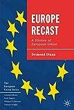 Europe Recast: A History of European Union (The European Union Series)