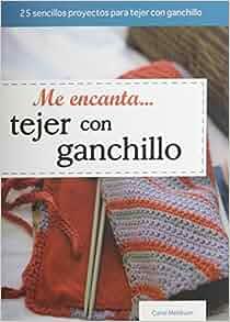 Me Encanta Tejer Con Ganchillo (Tejido y Manualidades