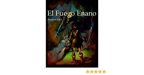 El Fuego Enano (Ánaghan nº 1) (Spanish Edition)