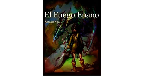 Amazon.com: El Fuego Enano (Ánaghan nº 1) (Spanish Edition) eBook: Fátima Sánchez de la Cruz: Kindle Store