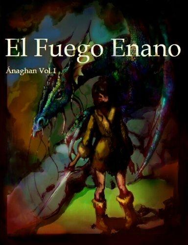 El Fuego Enano (Ánaghan nº 1) (Spanish Edition) by [de la