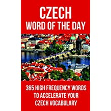 Czech Word of the Day: 365 High Frequency Words to Accelerate Your Czech Vocabulary