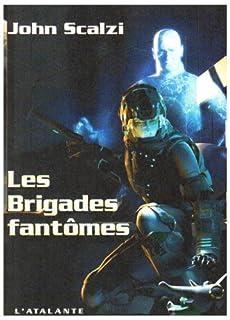 Le vieil homme et la guerre : [2] : Les brigades fantômes, Scalzi, John
