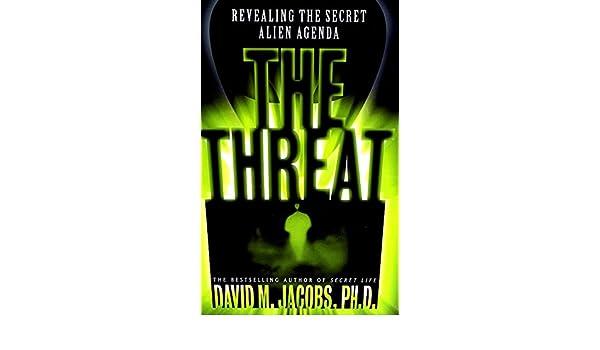 The Threat: Revealing the Secret Alien Agenda (English ...