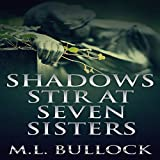 Shadows Stir at Seven Sisters: Seven Sisters Series, Book 3