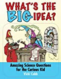 What's the Big Idea?, Vicki Cobb, 1616080132
