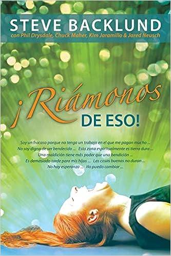 Riamonos De Eso (Spanish Edition): Steve Backlund, Kim ...
