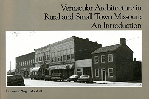 Vernacular Architecture in Rural and Small Town Missouri: An Introduction