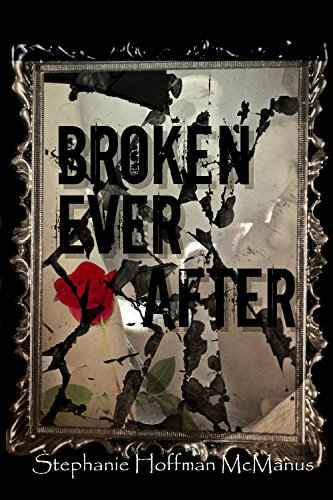 Broken Ever After (Ever After 6) (The Ever After Series) by [Hoffman McManus, Stephanie]