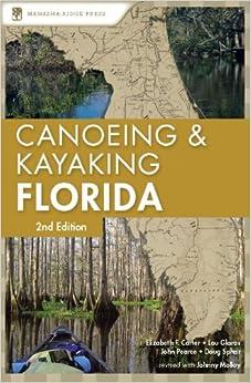 Book Canoeing and Kayaking Florida (Canoe and Kayak Series)