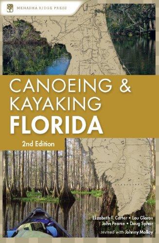 Canoeing and Kayaking Florida (Canoe and Kayak Series) (Best Places To Kayak In Florida)
