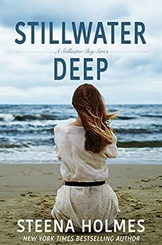 Stillwater Deep (Stillwater Bay Series Book 3) by [Holmes, Steena]