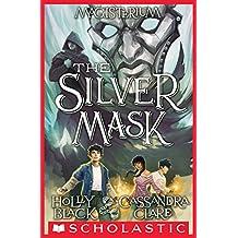 The Silver Mask (Magisterium #4) (The Magisterium)