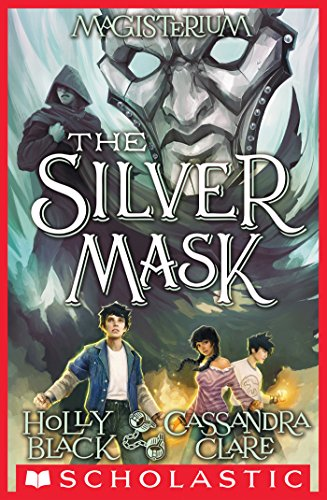 Amazon the silver mask magisterium 4 the magisterium ebook the silver mask magisterium 4 the magisterium by black fandeluxe Gallery