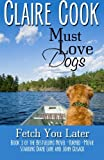 Image of Must Love Dogs: Fetch You Later (Volume 3)