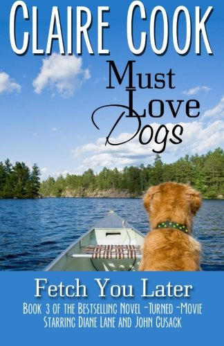 Must Love Dogs: Fetch You Later (Volume 3)