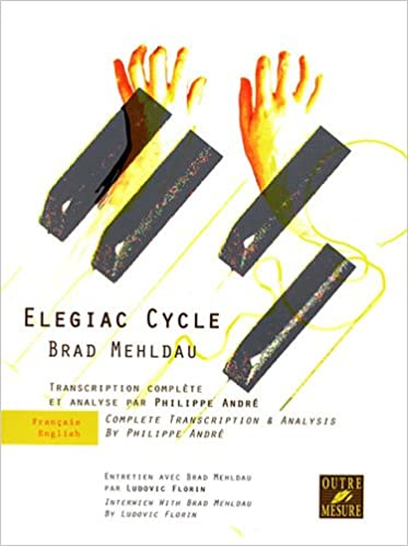 Elegiac Cycle Brad Mehldau Transcription et Analyse P. Andre (French) Paperback