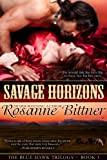 Savage Horizons (Blue Hawk Trilogy Book 1)