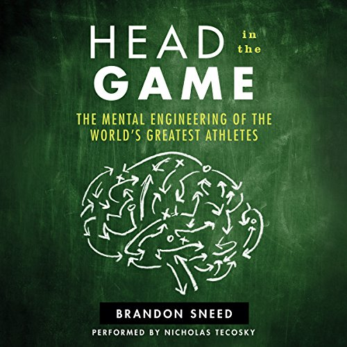 Head in the Game: The Mental Engineering of the World's Greatest Athletes Audiobook [Free Download by Trial] thumbnail