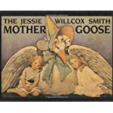 Jessie Willcox Smith Mother Goose, The: Enhanced Edition, with Five Full-Color Prints Added