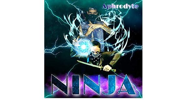 Ninja [Explicit] de Aphrodyte en Amazon Music - Amazon.es