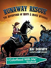 Runaway Rescue: The Adventures of Misty & Moxie Wyoming: A ColorRead With Me™ Storybook (Girl & Her Horse Adventure Story & Coloring Book Ages 5 and up 2)