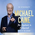 The Elephant to Hollywood | Sir Michael Caine