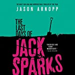 The Last Days of Jack Sparks | Jason Arnopp