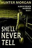 She'll Never Tell (The Albany Beach Murders)
