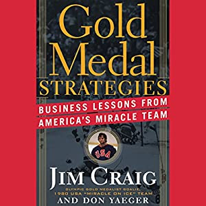 Gold Medal Strategies: Business Lessons from America's Miracle Team Audiobook