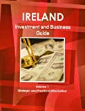 Ireland Investment and Business Guide, IBP USA, 143876782X