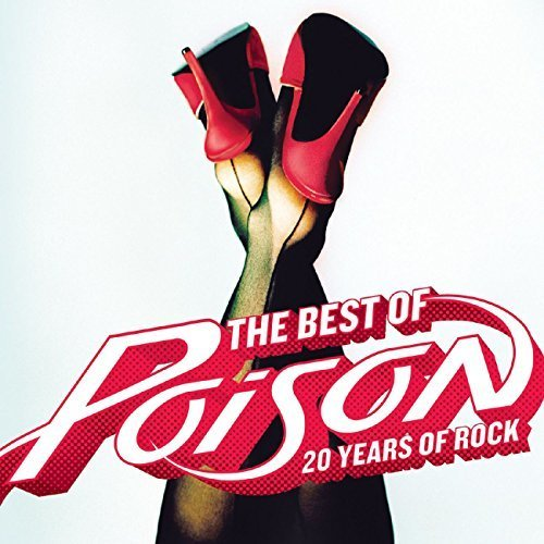Best of - 20 Years of Rock by POISON (2007-09-19) (Poison The Best Of Poison 20 Years Of Rock)