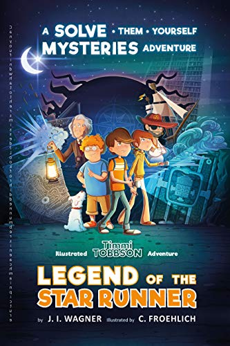 Legend of the Star Runner: A Solve-Them-Yourself Mysteries Adventure (Timmi Tobbson Chapter Book for Kids 8-12) ()