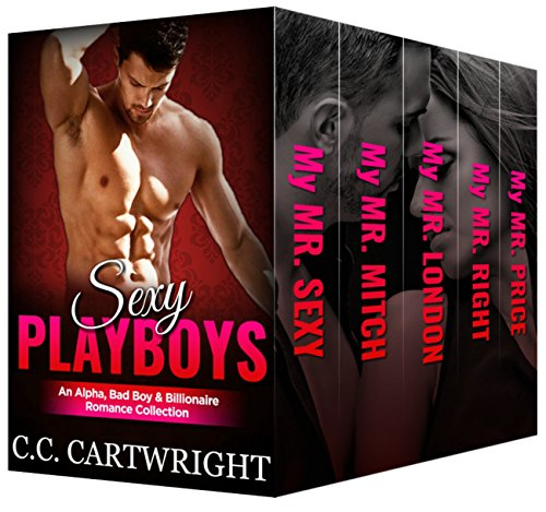 Sexy Playboys : 5 Book Alpha, British Bad Boy and Billionaire Romance Bundle by [Cartwright, C.C., Cartwright, Christine]